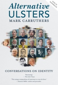 Alternative Ulsters Mark Carruthers Liberties Press - publishing ireland